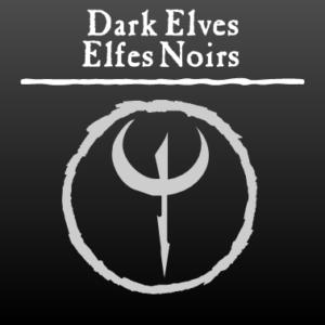 Elfes Noirs / Dark Elves