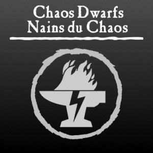Nains du Chaos / Chaos Dwarfs